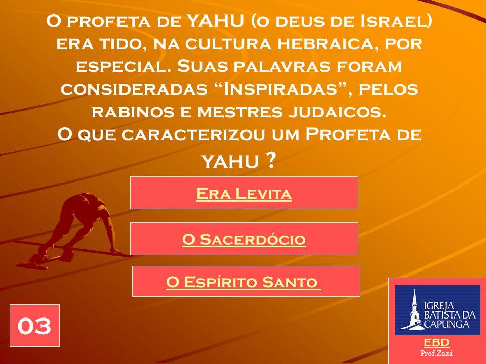 O que caracterizou um Profeta de YAHU
