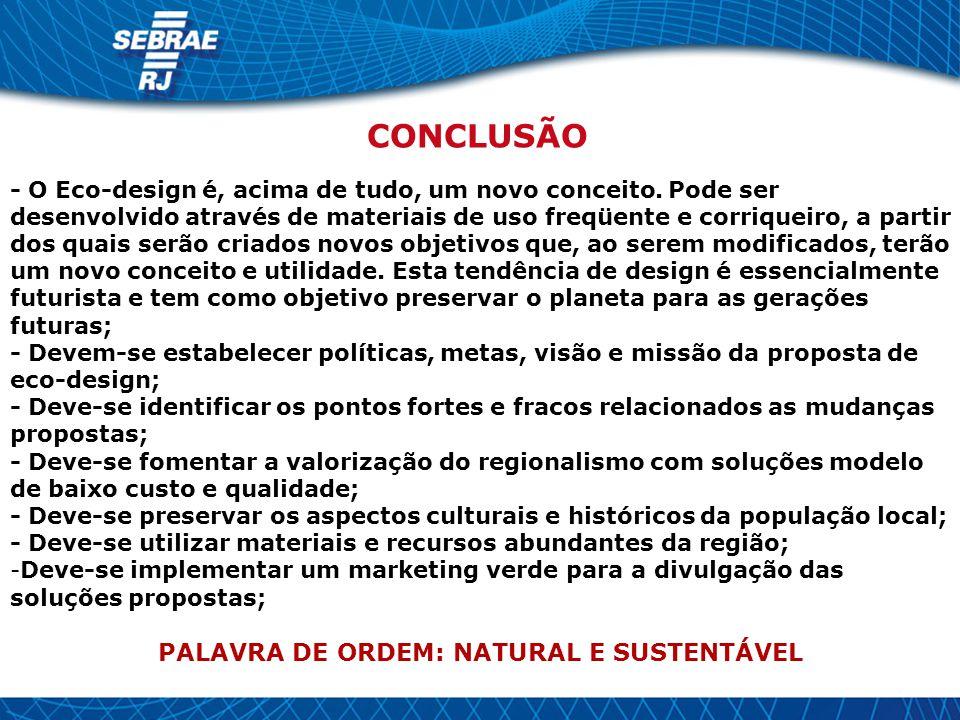 PALAVRA DE ORDEM: NATURAL E SUSTENTÁVEL