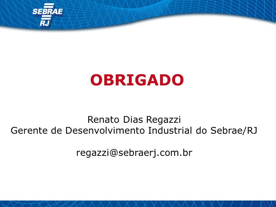 Gerente de Desenvolvimento Industrial do Sebrae/RJ