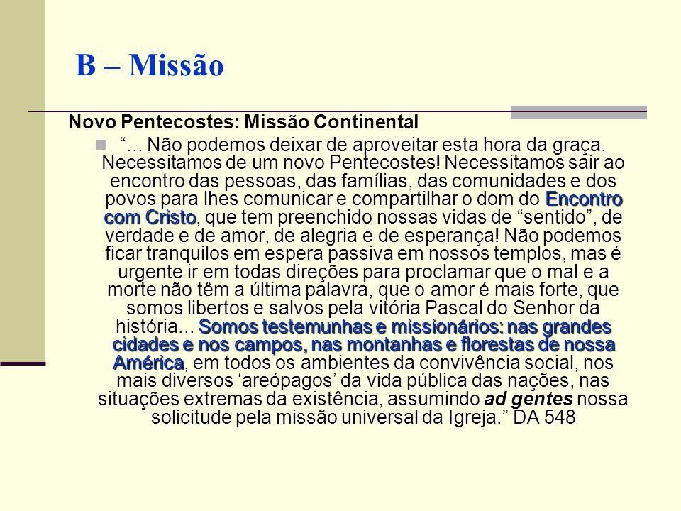 B – Missão Novo Pentecostes: Missão Continental