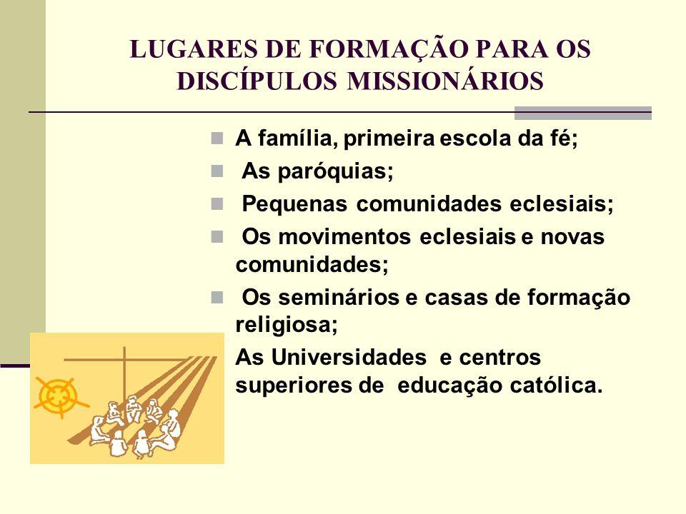 LUGARES DE FORMAÇÃO PARA OS DISCÍPULOS MISSIONÁRIOS
