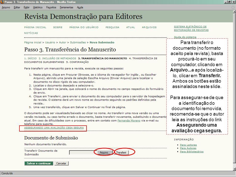 Para transferir o documento (no formato aceito pela revista), basta procurá-lo em seu computador, clicando em Arquivo...e após localizá-lo, clicar em Transferir. Ambos os botões estão assinalados neste slide.