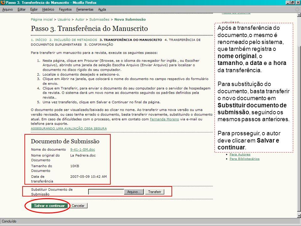 Após a transferência do documento,o mesmo é renomeado pelo sistema, que também registra o nome original, o tamanho, a data e a hora da transferência.
