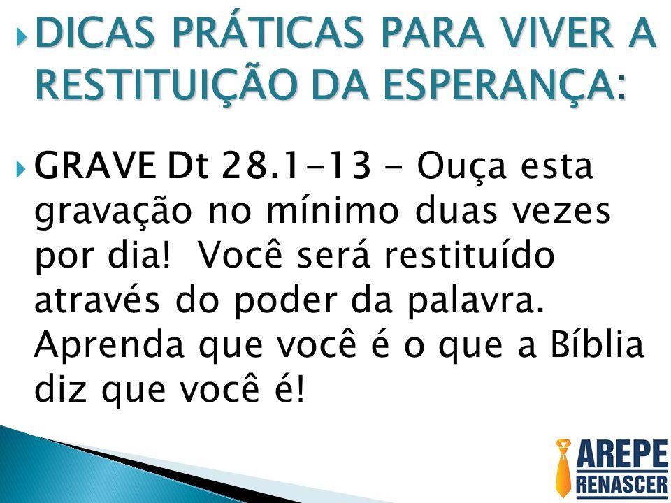 DICAS PRÁTICAS PARA VIVER A RESTITUIÇÃO DA ESPERANÇA: