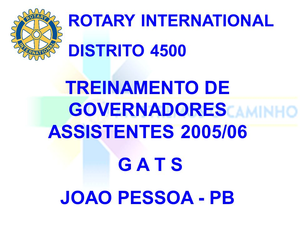 TREINAMENTO DE GOVERNADORES ASSISTENTES 2005/06