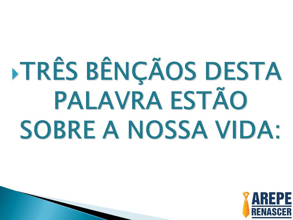 TRÊS BÊNÇÃOS DESTA PALAVRA ESTÃO SOBRE A NOSSA VIDA: