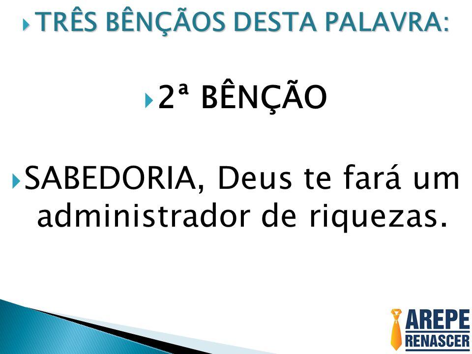 TRÊS BÊNÇÃOS DESTA PALAVRA: