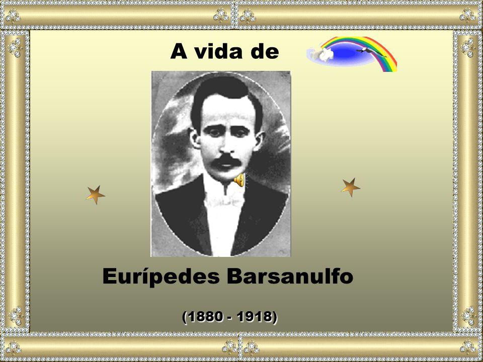 A vida de Eurípedes Barsanulfo (1880 - 1918)
