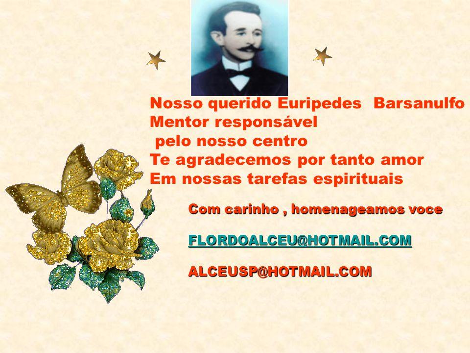 Nosso querido Euripedes Barsanulfo Mentor responsável
