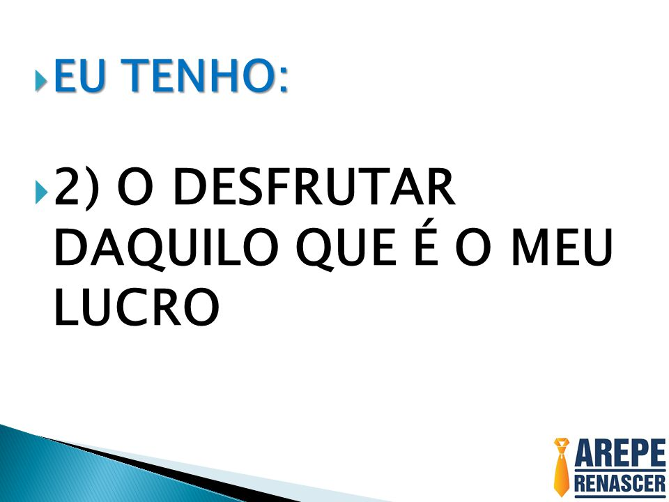 2) O DESFRUTAR DAQUILO QUE É O MEU LUCRO