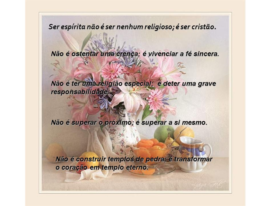 Ser espírita não é ser nenhum religioso; é ser cristão.