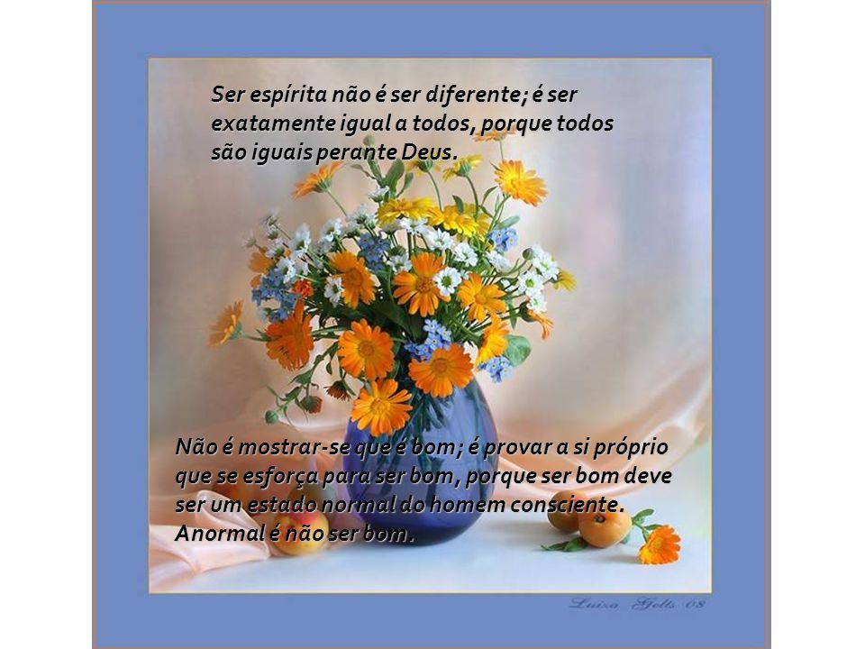 Ser espírita não é ser diferente; é ser