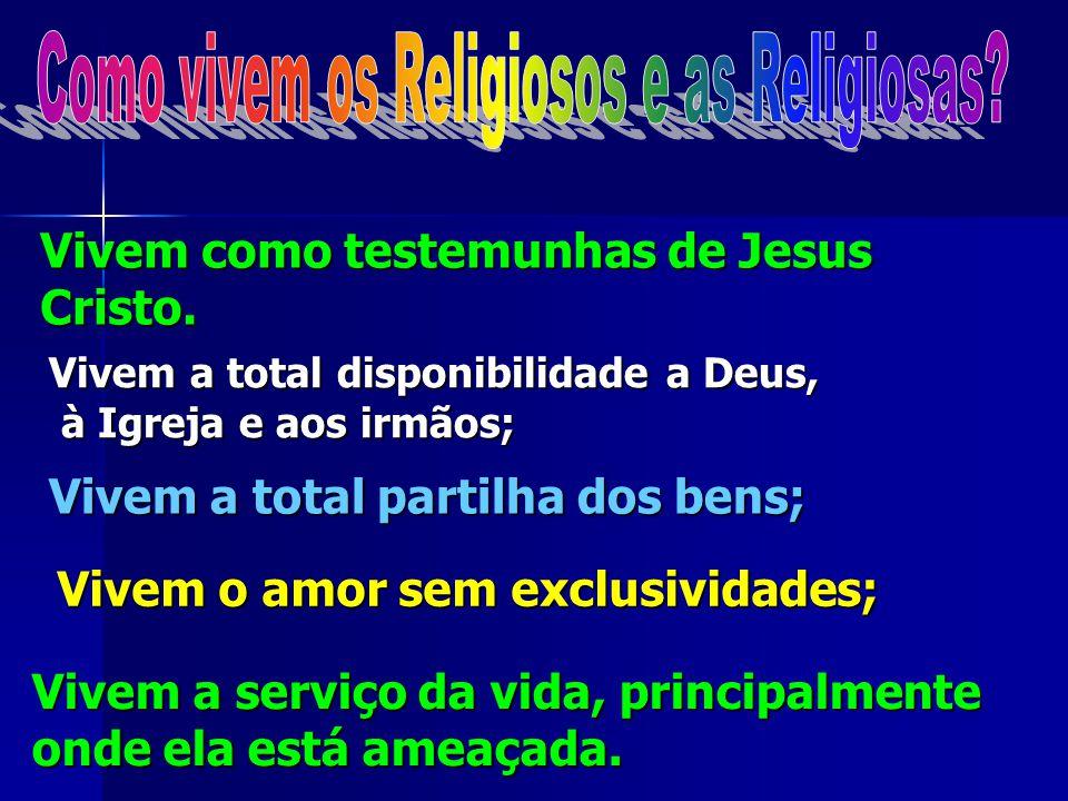 Vivem como testemunhas de Jesus Cristo.