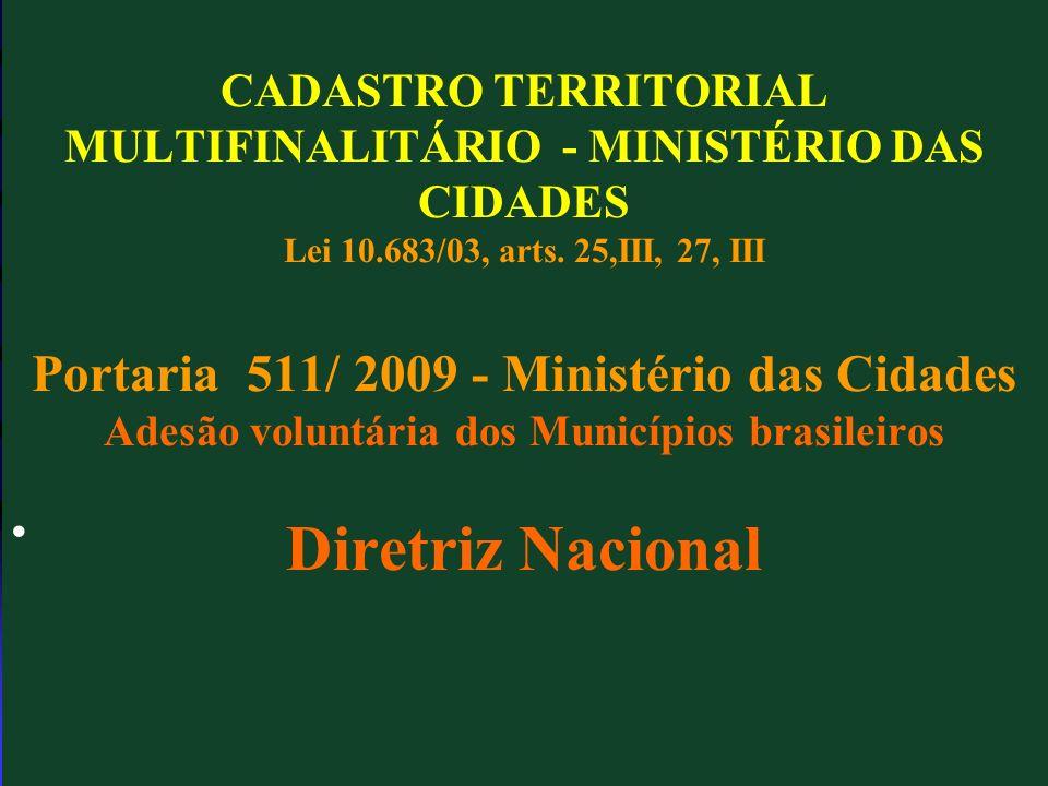 CADASTRO TERRITORIAL MULTIFINALITÁRIO - MINISTÉRIO DAS CIDADES Lei 10