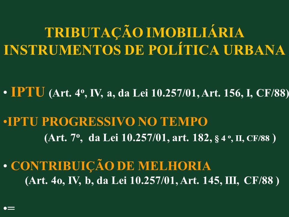 TRIBUTAÇÃO IMOBILIÁRIA INSTRUMENTOS DE POLÍTICA URBANA