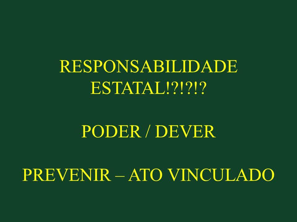 RESPONSABILIDADE ESTATAL! ! !