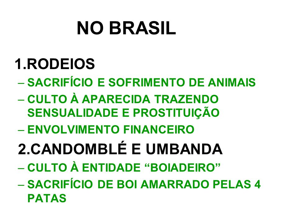 NO BRASIL 1.RODEIOS 2.CANDOMBLÉ E UMBANDA