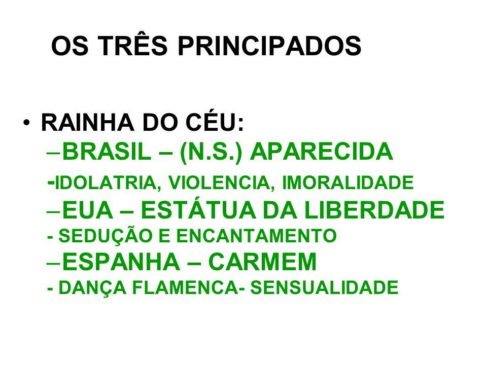 OS TRÊS PRINCIPADOS RAINHA DO CÉU: BRASIL – (N.S.) APARECIDA