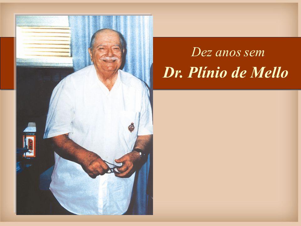Dr. Plínio de Mello Dez anos sem