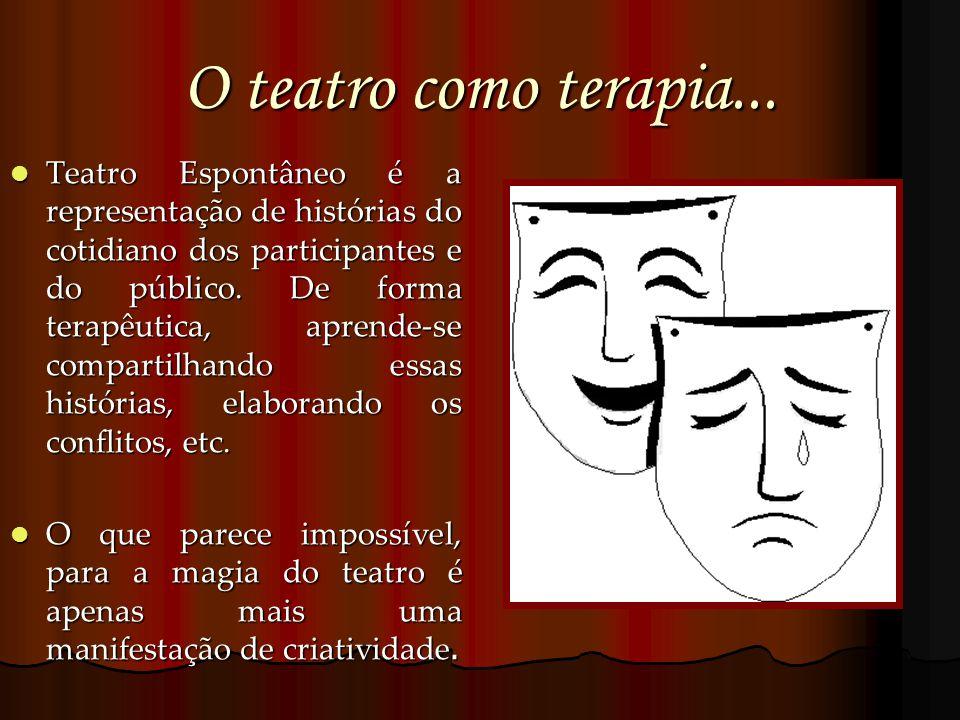 O teatro como terapia...