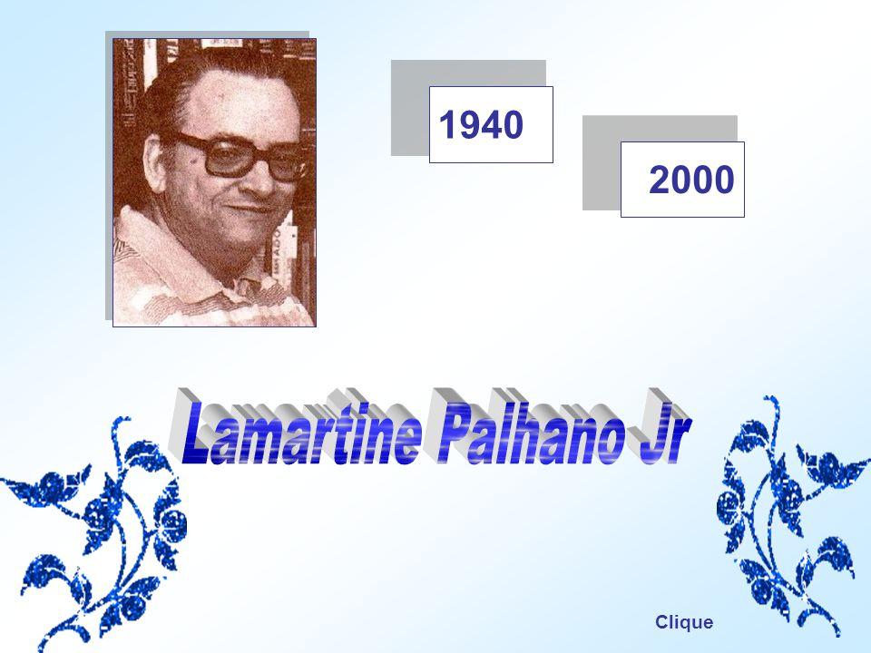 1940 2000 Lamartine Palhano Jr Clique