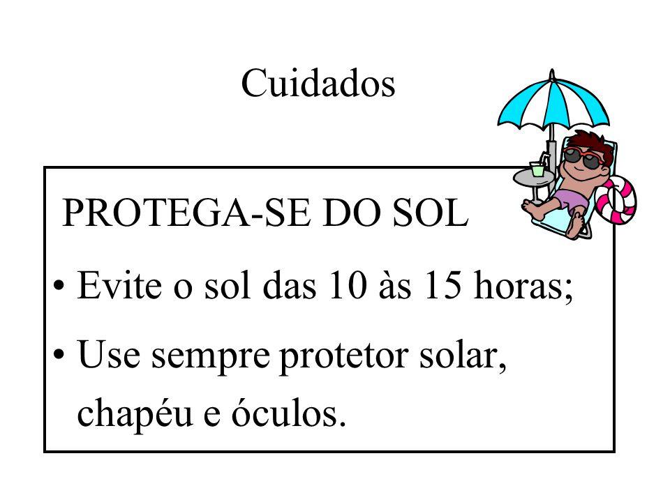 Cuidados PROTEGA-SE DO SOL.