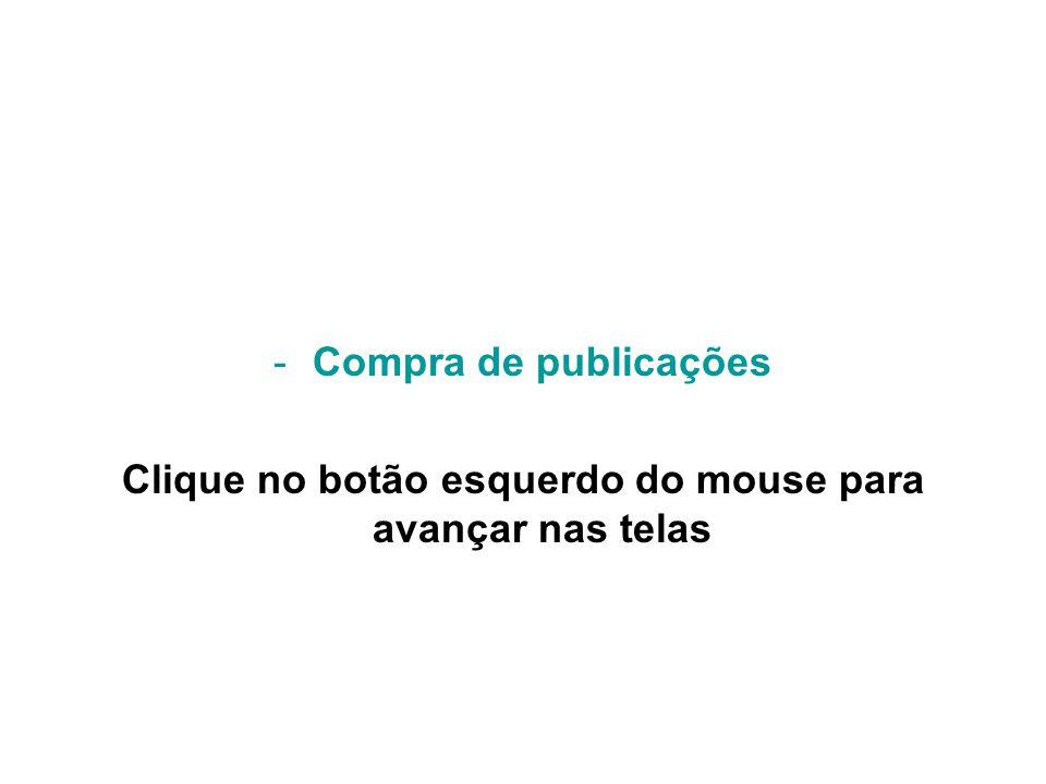Clique no botão esquerdo do mouse para avançar nas telas
