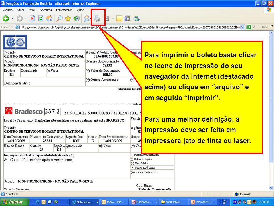 Para imprimir o boleto basta clicar no ícone de impressão do seu navegador da internet (destacado acima) ou clique em arquivo e em seguida imprimir .