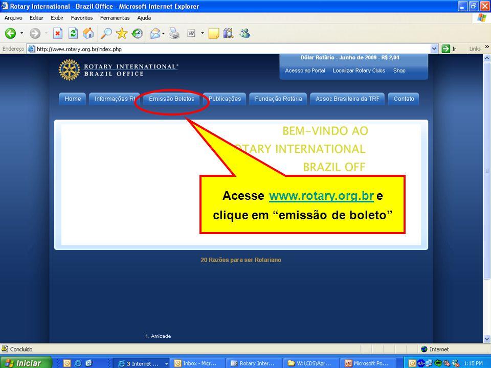 Acesse www.rotary.org.br e clique em emissão de boleto