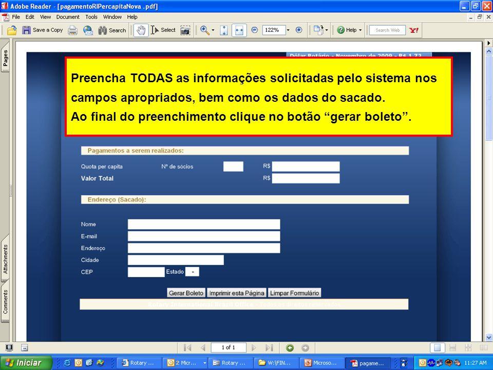 Preencha TODAS as informações solicitadas pelo sistema nos campos apropriados, bem como os dados do sacado.