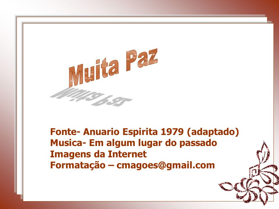 Muita Paz Fonte- Anuario Espirita 1979 (adaptado)