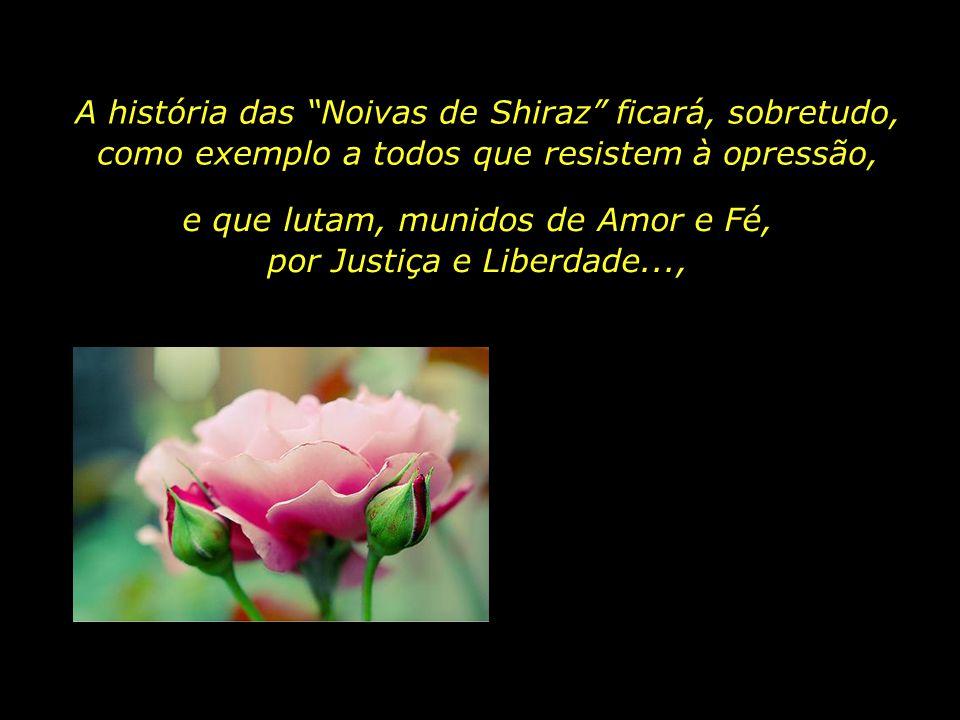 e que lutam, munidos de Amor e Fé, por Justiça e Liberdade...,