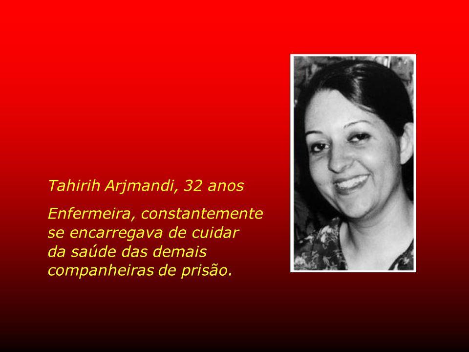 Tahirih Arjmandi, 32 anos Enfermeira, constantemente.