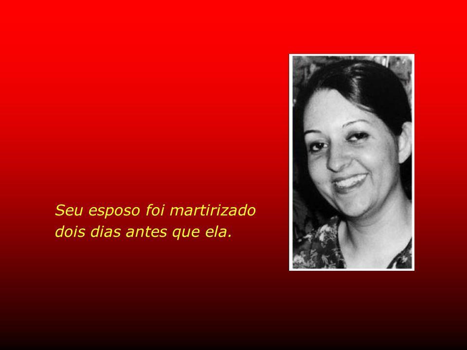 Seu esposo foi martirizado dois dias antes que ela.