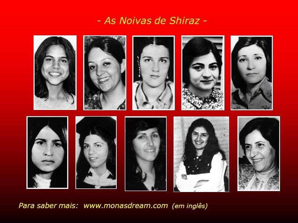 - As Noivas de Shiraz - Para saber mais: www.monasdream.com (em inglês)