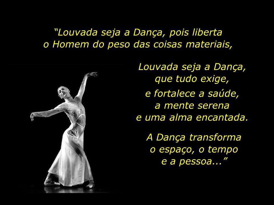 Louvada seja a Dança, pois liberta