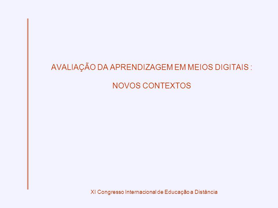 AVALIAÇÃO DA APRENDIZAGEM EM MEIOS DIGITAIS : NOVOS CONTEXTOS