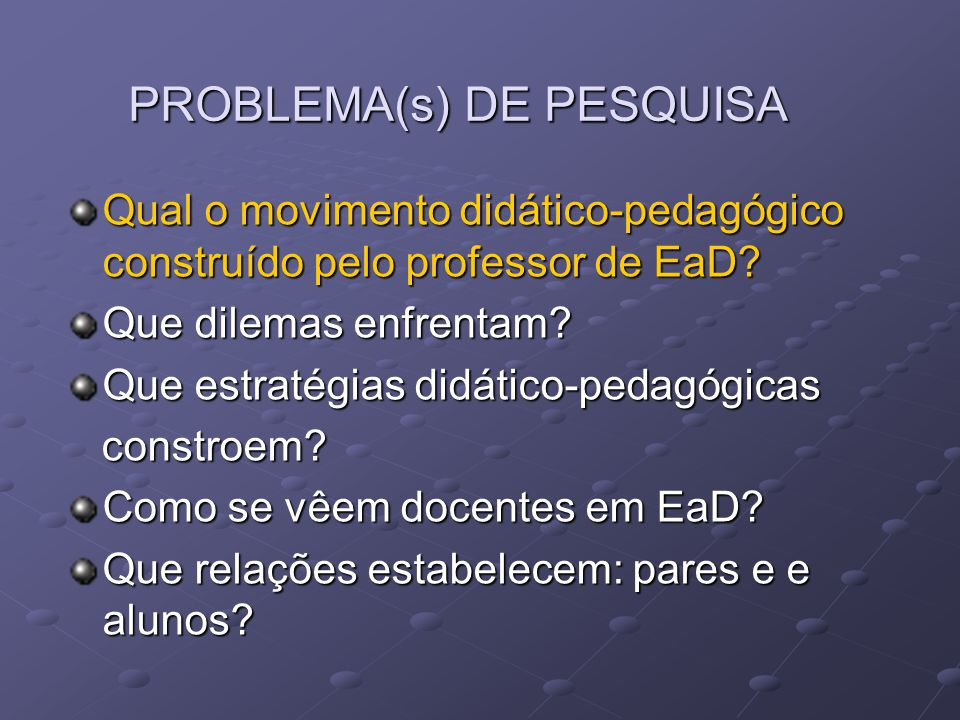 PROBLEMA(s) DE PESQUISA