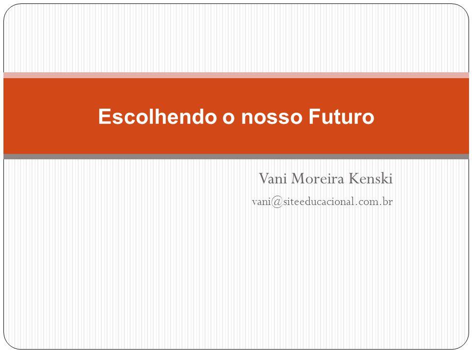 Escolhendo o nosso Futuro