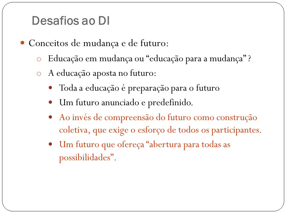 Desafios ao DI Conceitos de mudança e de futuro: