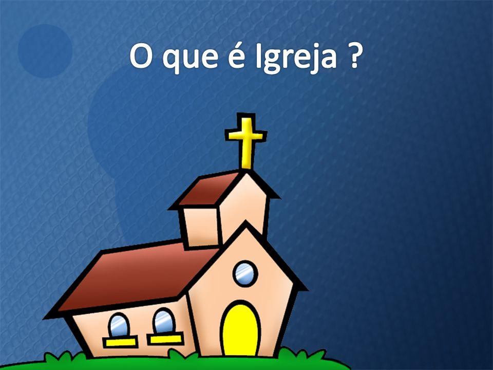 O que é Igreja