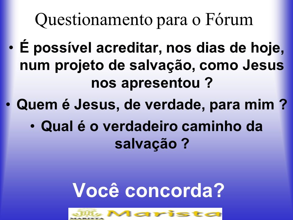 Questionamento para o Fórum