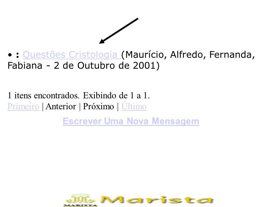• : Questões Cristologia (Maurício, Alfredo, Fernanda, Fabiana - 2 de Outubro de 2001)