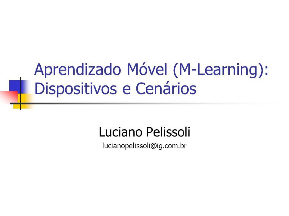 Aprendizado Móvel (M-Learning): Dispositivos e Cenários