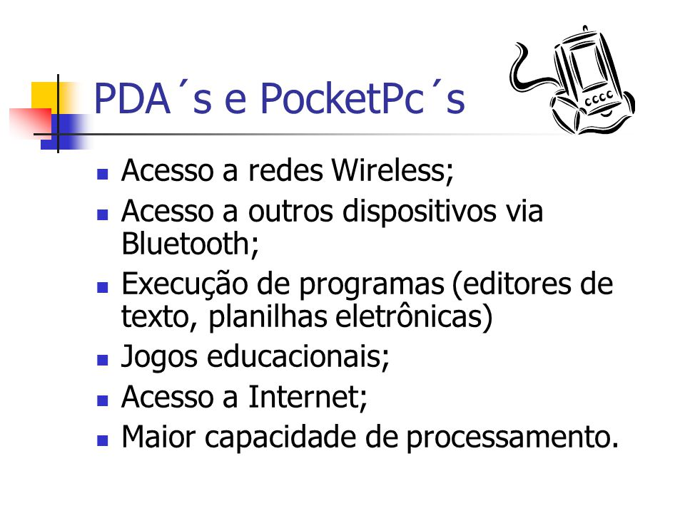 PDA´s e PocketPc´s Acesso a redes Wireless;