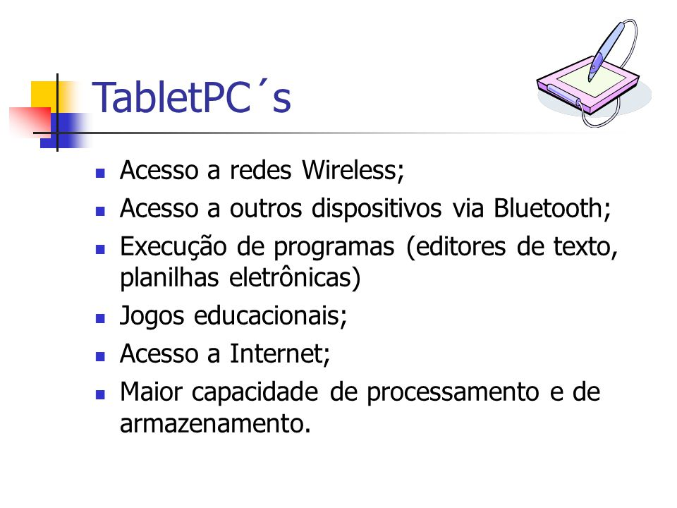 TabletPC´s Acesso a redes Wireless;