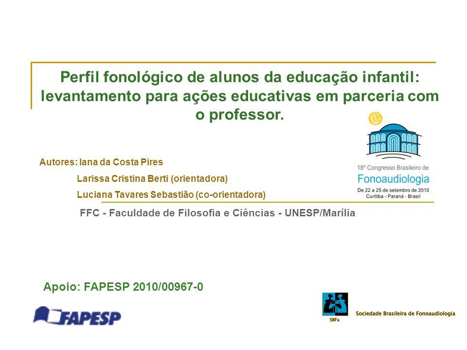 Perfil fonológico de alunos da educação infantil: levantamento para ações educativas em parceria com o professor.