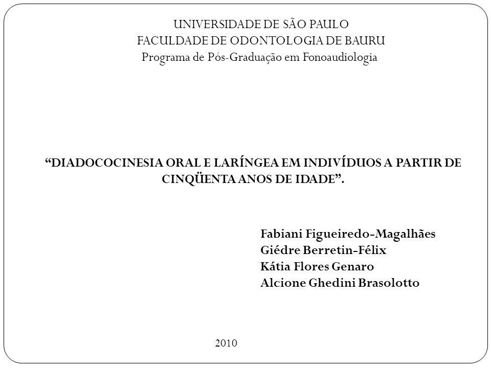 UNIVERSIDADE DE SÃO PAULO FACULDADE DE ODONTOLOGIA DE BAURU