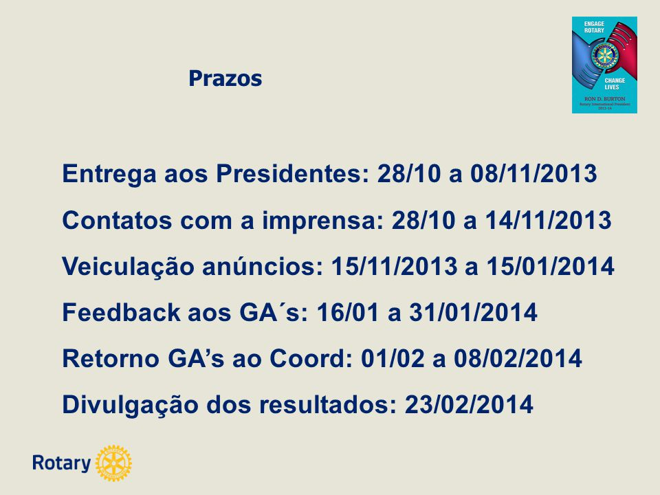 Entrega aos Presidentes: 28/10 a 08/11/2013