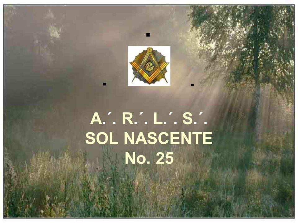A.´. R.´. L.´. S.´. SOL NASCENTE No. 25